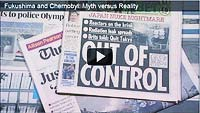 Fukushima and Chernobyl: Myth versus Reality