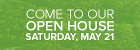 Come to our Open House on May 21