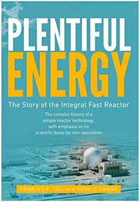 Plentiful Energy: The Story of the Integral Fast Reactor